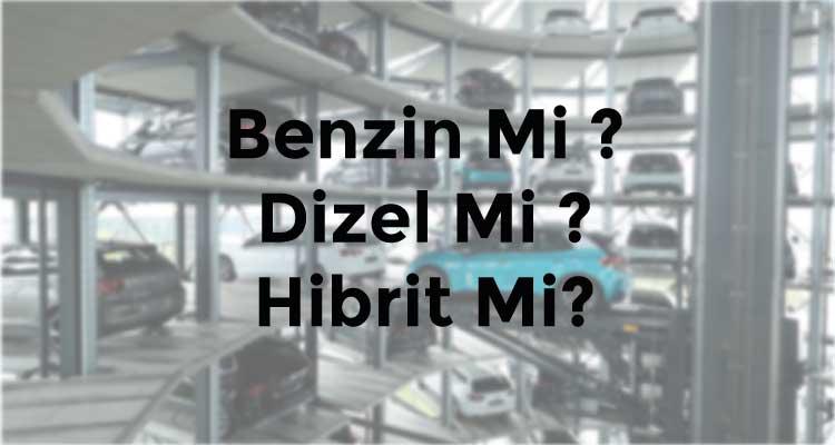 Benzinli Arac mi Dizel Arac mi Elektrikli Arac mi